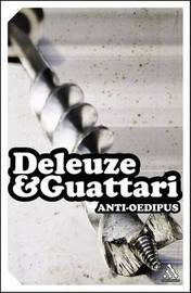 Anti-Oedipus by Gilles Deleuze