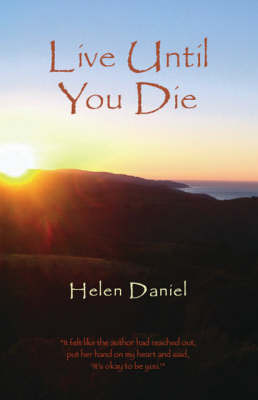 Live Until You Die by Helen Daniel