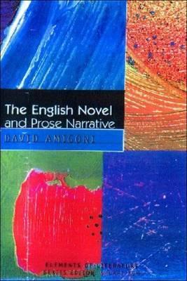The English Novel and Prose Narrative by David Amigoni