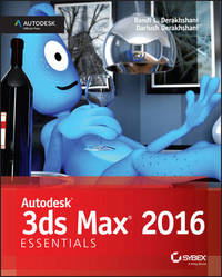 Autodesk 3ds Max 2016 Essentials by Dariush Derakhshani