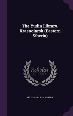 The Yudin Library, Krasnoiarsk (Eastern Siberia) by Alexis Vasilievich Babine