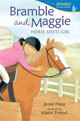 Bramble and Maggie: Horse Meets Girl (Candlewick Sparks) by Haas Jessie