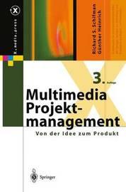 Multimedia-Projektmanagement: Von Der Idee Zum Produkt by Richard S Schifman