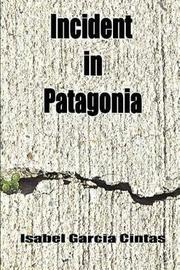 Incident in Patagonia by Isabel Garcia Cintas image