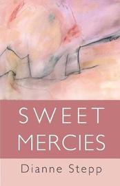 Sweet Mercies by Dianne Stepp image