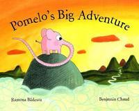 Pomelo's Big Adventure by Ramona Badescu