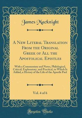A New Literal Translation from the Original Greek of All the Apostolical Epistles, Vol. 4 of 6 by James MacKnight image