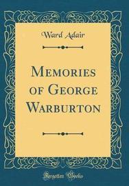 Memories of George Warburton (Classic Reprint) by Ward Adair image