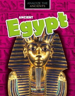 Ancient Egypt by Louise A Spilsbury