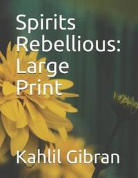 Spirits Rebellious by Kahlil Gibran