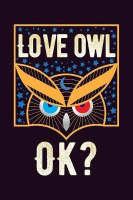 Love Owl Ok? by Books by 3am Shopper