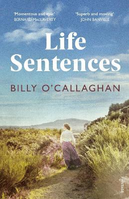 Life Sentences by Billy O'Callaghan