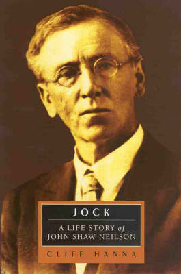 Jock: the Life Story of John Shaw Neilson by Cliff Hanna image