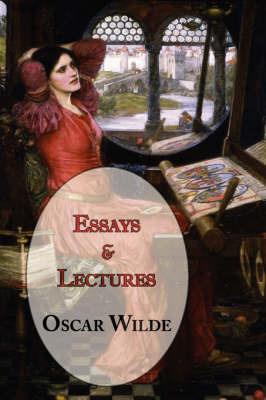 Oscar Wilde's Essays and Lectures by Oscar Wilde image