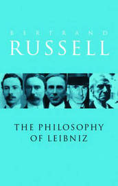 The Philosophy of Leibniz by Bertrand Russell image