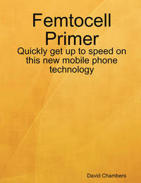 Femtocell Primer by David Chambers image