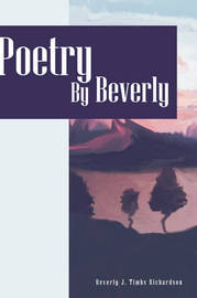 Poetry by Beverly by Beverly , J. Timbs Richardson image