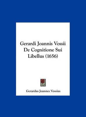 Gerardi Joannis Vossii de Cognitione Sui Libellus (1656) by Gerardus Joannes Vossius image
