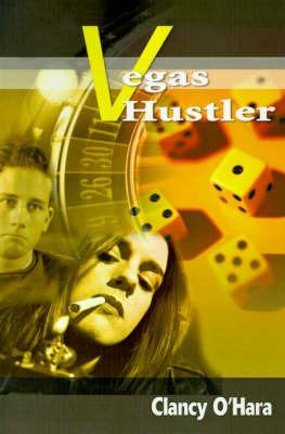 Vegas Hustler by Clancy O'Hara