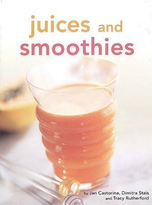 Juices and Smoothies by Dimitra Stais
