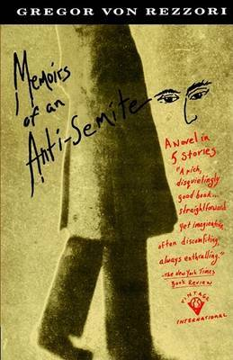 Memoirs of an Anti-Semite by G. von Rezzori