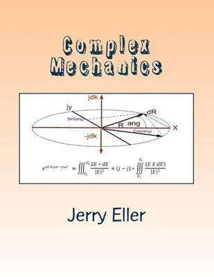 Complex Mechanics: 3D Derivation of Euler's Identity by Jerry H Eller image