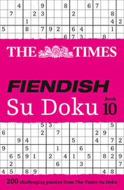 The Times Fiendish Su Doku Book 10 by The Times Mind Games