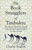 The Book Smugglers of Timbuktu by Charlie English