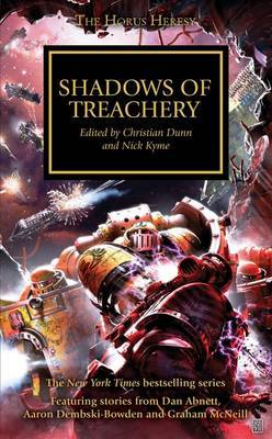 Horus Heresy: Shadows of Treachery by Christian Dunn