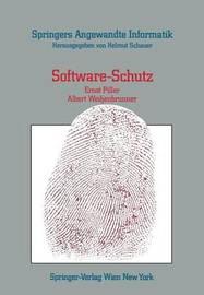 Software-Schutz: Rechtliche, Organisatorische Und Technische Massnahmen by E Piller