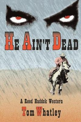 He Ain't Dead by Tom V. Whatley