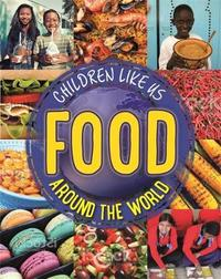 Children Like Us: Food Around the World by Moira Butterfield