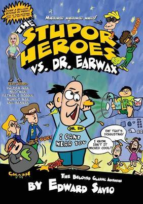 The Stupor Heroes vs. Dr. Earwax by Edward Savio