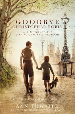 Goodbye Christopher Robin by Ann Thwaite
