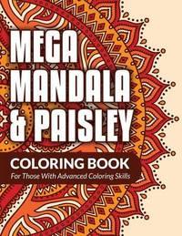 Mega Mandala & Paisley Coloring Book by Bowe Packer