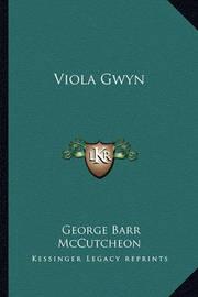 Viola Gwyn by George , Barr McCutcheon