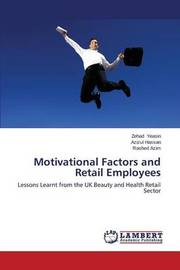 Motivational Factors and Retail Employees by Yeasin Zehad
