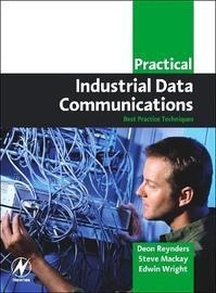 Practical Industrial Data Communications by Deon Reynders