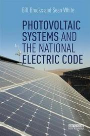Photovoltaic Systems and the National Electric Code by Bill Brooks
