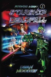 Starship Deadfall by Dean Moodie