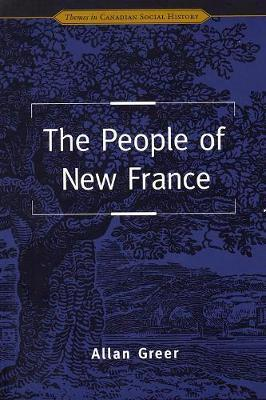 The People of New France by Allan Greer