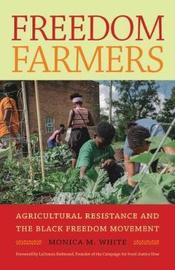 Freedom Farmers by Monica M. White