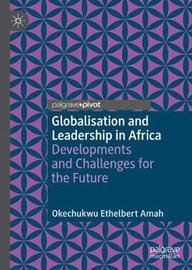 Globalisation and Leadership in Africa by Okechukwu Ethelbert Amah image