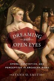 Dreaming with Open Eyes by Ayana O. Smith