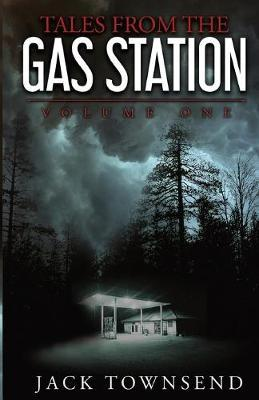 Tales from the Gas Station by Jack Townsend