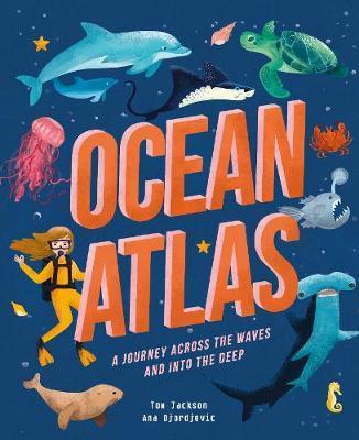 Ocean Atlas by Tom Jackson