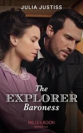 The Explorer Baroness by Julia Justiss