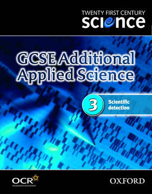 Twenty First Century Science: GCSE Additional Applied Science Codule 3 Textbook: Scientific Detection: 3 by University of York Science Education Group image