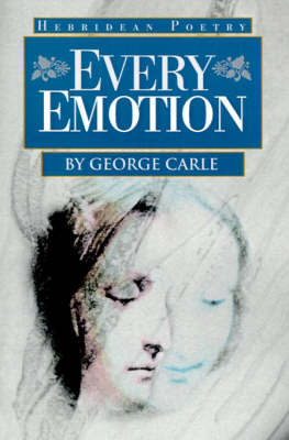 Every Emotion: Hebridean Poetry by George Carle image