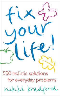 Fix Your Life! by Nikki Bradford